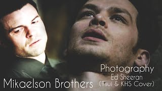 ||Mikaelson Brothers||Photography - Ed Sheeran (Sam Tsui & KHS Cover)||
