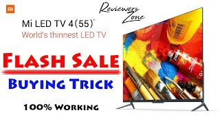 MI TV 4 | Flash Sale | Buying trick | Flipkart & MI | 100% Working