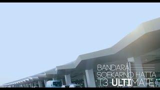 Terminal 3 Ultimate, Wajah Baru Bandara Soekarno Hatta