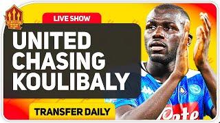 Man Utd in Koulibaly Transfer Race! Man Utd Transfer News