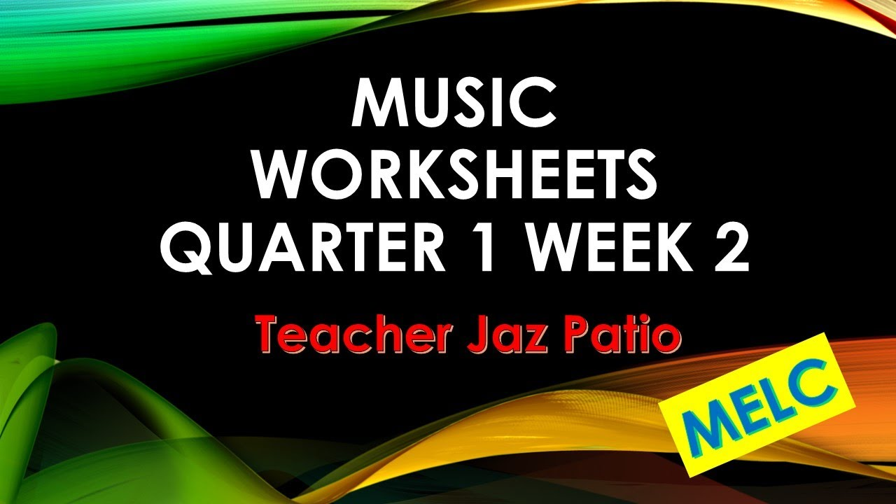 hight resolution of MELC MAPEH MUSIC WORKSHEETS QUARTER 1 WEEK 2 - YouTube
