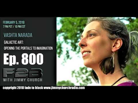 Ep. 800 FADE to BLACK Jimmy Church w/ Vashta Narada : Intuitive ET Artist : LIVE