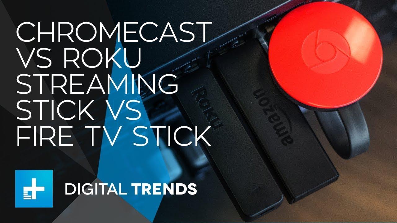 Chromecast vs Roku Streaming Stick vs Amazon Fire TV Stick