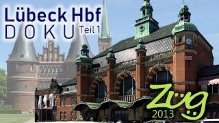Lübeck Hbf | DOKU-Teil 1 | Bahnhofsrundgang