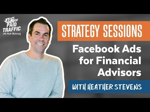 Strategy Sessions: Facebook Ads for Financial Advisors with Heather Stevens