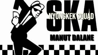 MANUT DALANE VERSI SKA TERBARU - KLENIK GENK X NDARBOY GENK (COVER)