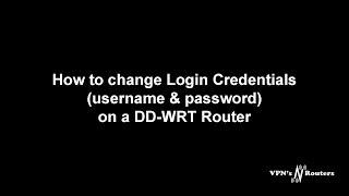 Comment changer de Routeur DD-WRT nom d'utilisateur & Mot de passe