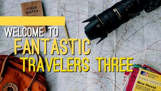 Welcome to Fantastic Travelers Three
