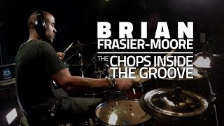 Brian Frasier-Moore - The Chops Inside The Groove (FULL DRUM LESSON)