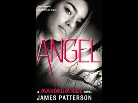 THE FIRST 23 CHAPTERS OF THE NEW MAXIMUM RIDE NOVEL:ANGEL!!!!!  AUDIOBOOK Sneak Peek JAMES PATTERSON