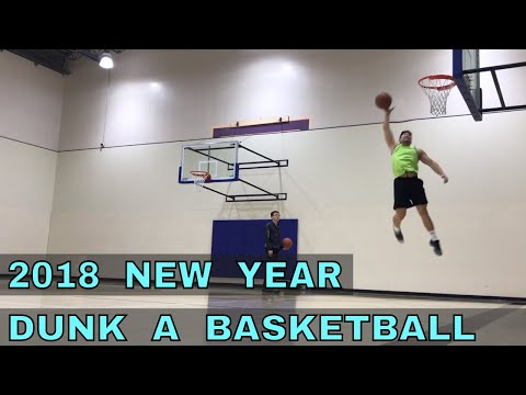 DUNK A BASKETBALL - My New Year Goal for 2018 (Jump Higher)