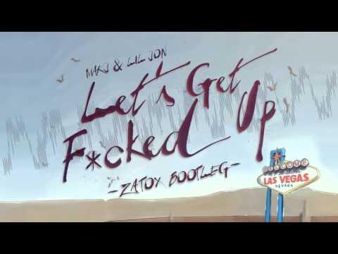 MAKJ & Lil Jon - Let's Get Fucked Up (Zatox Hardstyle Bootleg) FREE