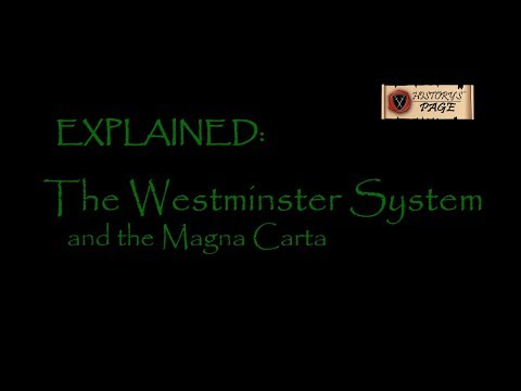 Explained: The Westminster System and the Magna Carta