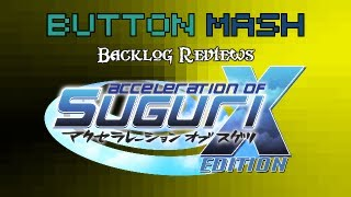 The Backlog Reviews - Acceleration of Suguri X-Edition