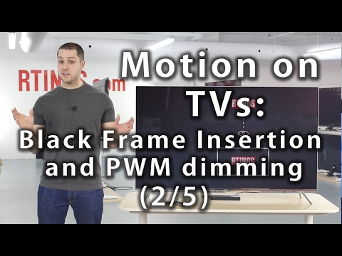 Motion on TVs: Black Frame Insertion and PWM dimming (2/5) - Rtings.com