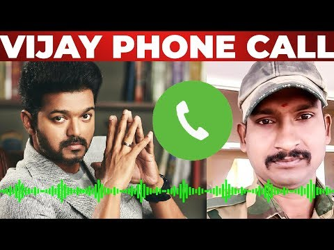 FULL AUDIO: VIJAY calls ARMY Man for wishing him a Safe Trip
