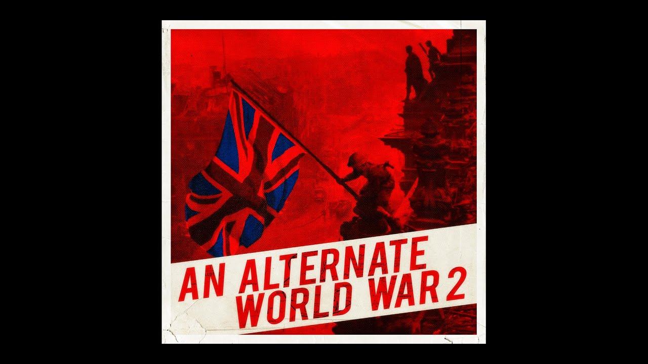 An Alternate World War II -