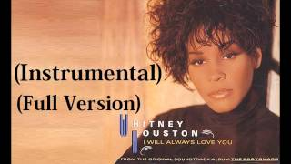 Whitney Houston - I Will Always Love You (Full Instrumental)