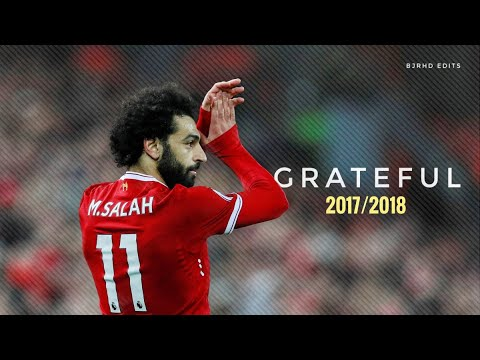 Mo Salah - SUBLIME | 2017/2018 | NEFFEX - Grateful | HD