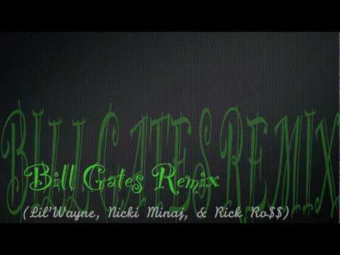 Bill Gates (Remix) - Ft. Nicki Minaj & Rick Ross + MP3