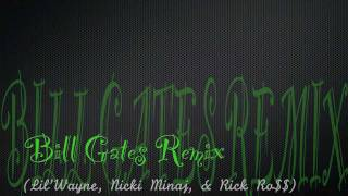 Bill Gates (Remix) - Ft. Nicki Minaj & Rick Ross + MP3