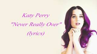 Katy Perry-Never Really Over ' (lyrics & soundtrack)
