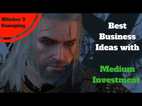 Best Business Ideas with Medium Capital/Investment *WITCHER 3 gameplay footage @ 60fps*