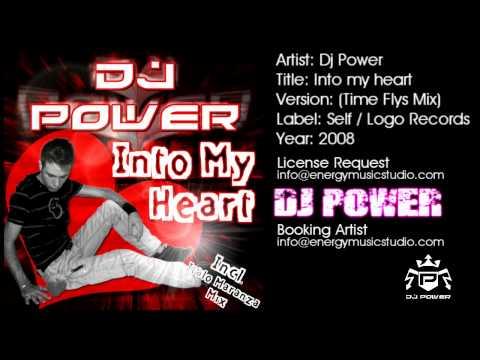 Dj Power - Into My Heart (Time Flys Mix)