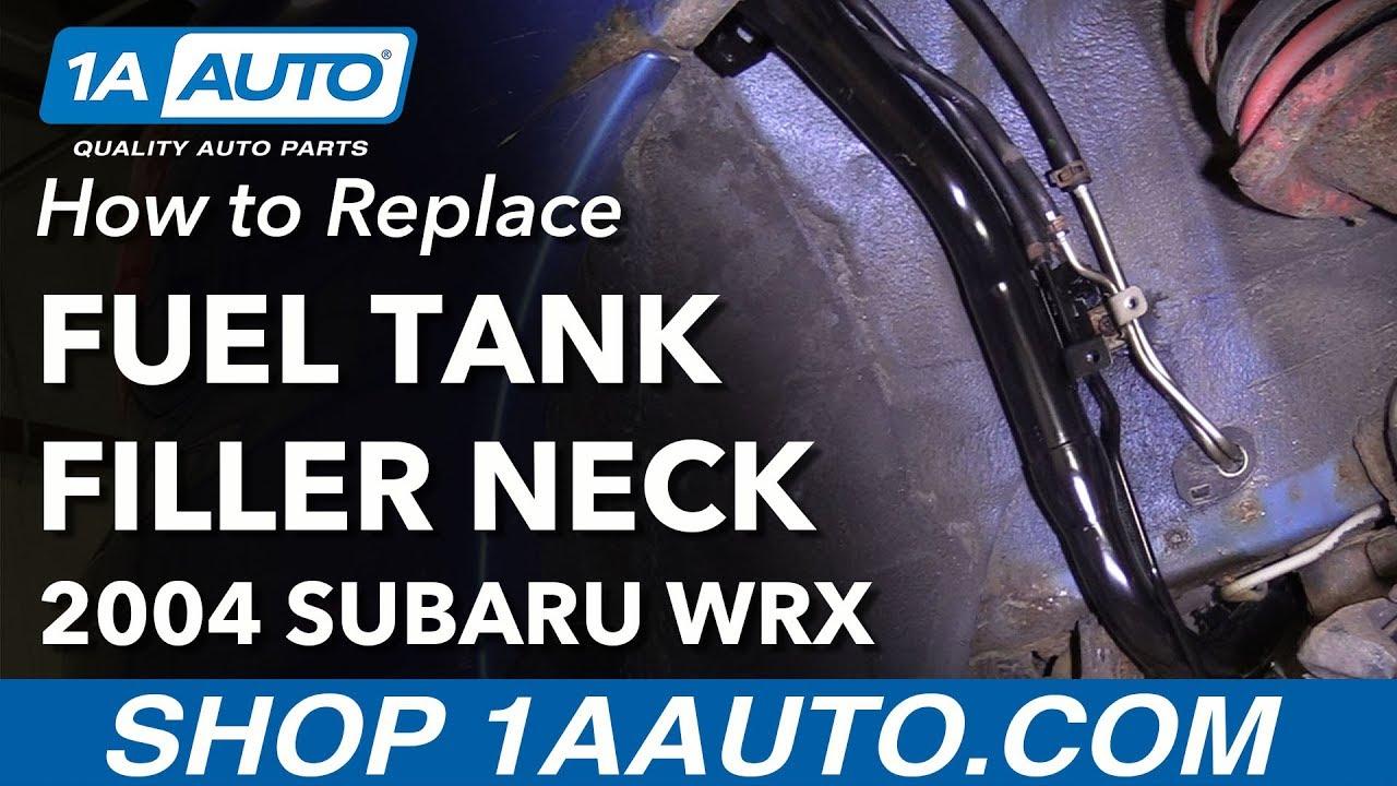 medium resolution of how to replace fuel tank filler neck 02 07 subaru wrx