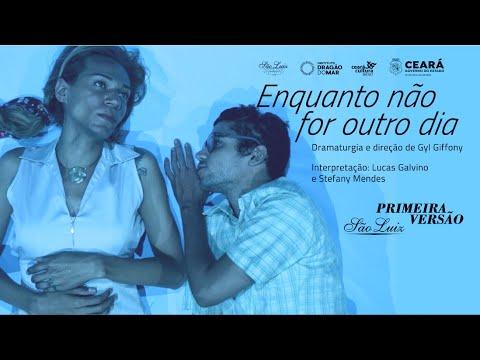 """[Primeira Versão Especial] """"Enquanto não for outro dia"""" - dramaturgia e direção de Gyl Giffony"""