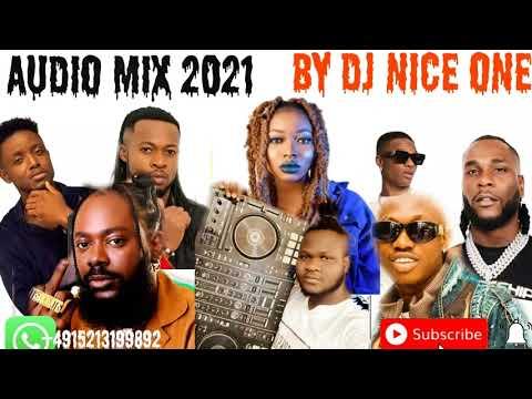 Download LATEST AFROBEAT AUDIO MIX 2021 NAIJA AFROBEAT AUDIO MIX BY DJ NICE ONE