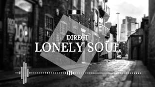 Direct - Lonely Soul [Monstercat]