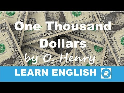 One Thousand Dollars By O. Henry - Short Story In English