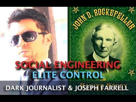 SOCIAL ENGINEERING & ELITE MIND CONTROL! DARK JOURNALIST & DR. JOSEPH FARRELL