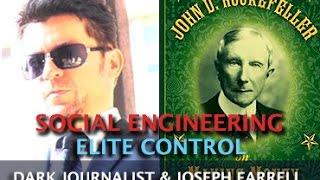 SOCIAL ENGINEERING & ELITE MIND CONTROL! DARK JOURNALIST & DR. JOSEPH FARRELL