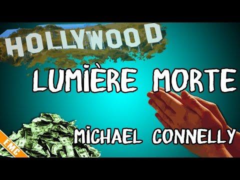 Meurtre à Hollywood : Lumière morte, Michael Connelly (EMC #17)