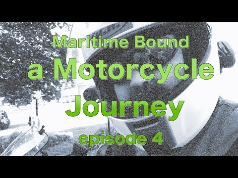 Maritime Bound: A Motorcycle Journey - Episode 4: It's Almost Time!