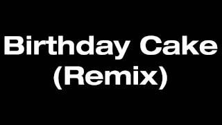 Rihanna feat. Chris Brown - Birthday Cake Remix 2012
