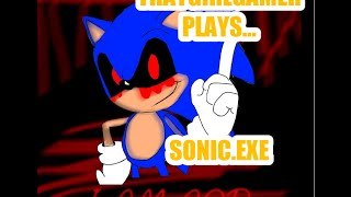 ThatGirlGamer Plays...SONIC.EXE P1 (IT KNOWS MY NAME!!!)