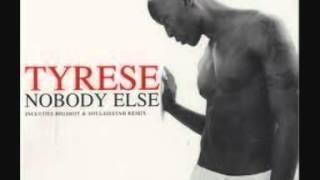 Tyrese - Nobody Else (Bigshot & Soulsisstah Club RMX)
