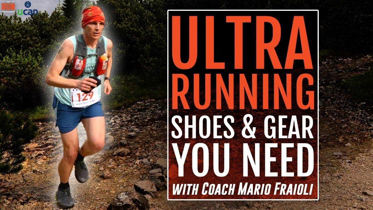 Ultra Running Shoes \u0026 Gear You Need