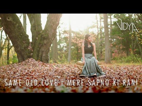 Selena Gomez - Same Old Love | Mere Sapno Ki Rani Remix (Vidya Vox Mashup Cover)