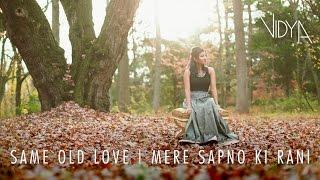 Same Old Love | Mere Sapno Ki Rani Remix - Vidya