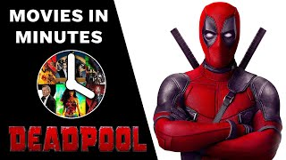 Deadpool (2016) in 3 minutes (Movie Recap)