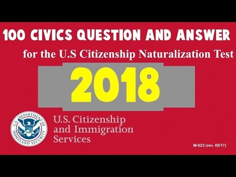 United States Citizenship Naturalization Test 2017, 2018 & 2019 (OFFICIAL 100 TEST QUESTIONS)