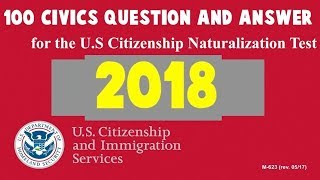 United States Citizenship Naturalization Test 2018 & 2019 (OFFICIAL 100 TEST QUESTIONS)