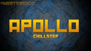 Apollo - Davin Kingston (Chillstep) (Free Download)