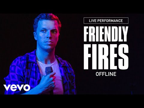 Friendly Fires - Offline - Live Performance | Vevo