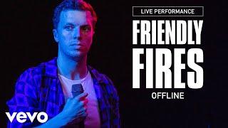 Friendly Fires - Offline - Live Performance | Vevo