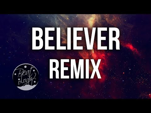 Imagine Dragons - Believer (Kaskade Remix)...